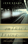 On Track Leadership: Mastering What Leaders Actually Do
