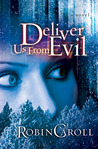 Deliver Us from Evil: A Novel