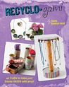Recyclo-gami: 40 Crafts to Make your Friends GREEN with Envy!