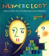 Numerology: Unlocking the Future through Numbers