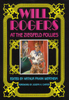 Will Rogers: At the Ziegfeld Follies