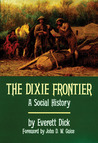 The Dixie Frontier: A Social History of the Southern Frontier from the First Transmontane Beginnings to the Civil War