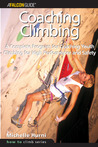 Coaching Climbing: A Complete Program for Coaching Youth Climbing for High Performance and Safety