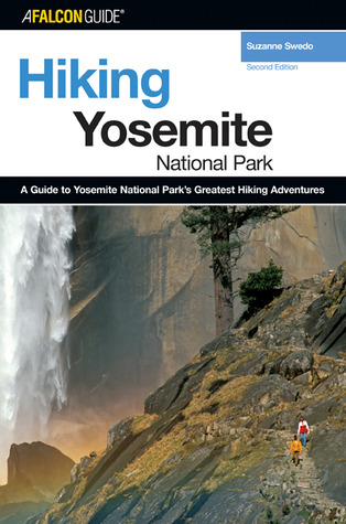 Hiking Yosemite National Park, 2nd by Suzanne Swedo