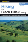 Hiking the Black Hills Country, 2nd: A Guide to More Than 50 Hikes in South Dakota and Wyoming