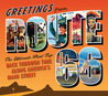 Greetings from Route 66: The Ultimate Road Trip Back Through Time Along America's Main Street