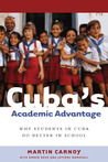 Cuba�s Academic Advantage: Why Students in Cuba Do Better in School