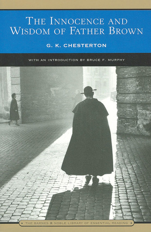 The Innocence and Wisdom of Father Brown by G.K. Chesterton