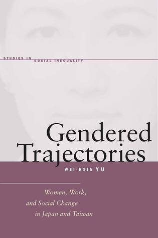 Gendered Trajectories by Wei-hsin Yu