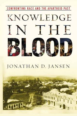 Knowledge in the Blood by Jonathan Jansen