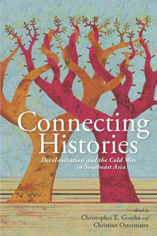 Connecting Histories by Christopher E. Goscha