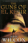 The Guns of El Kebir by John Wilcox