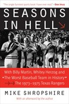 "Seasons in Hell: With Billy Martin, Whitey Herzog and ""The Worst Baseball Team in History""-The 1973�1975 Texas Rangers"