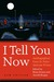 I Tell You Now: Autobiographical Essays by Native American Writers (American Indian Lives)