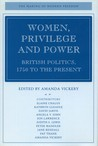 Women, Privilege, and Power: British Politics, 1750 to the Present