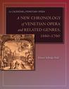 A New Chronology of Venetian Opera and Related Genres, 1660-1760