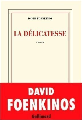 La délicatesse by David Foenkinos