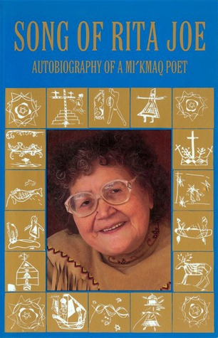 Song of Rita Joe: Autobiography of a Mi'kmaq Poet