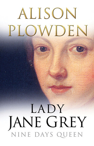 Lady Jane Grey by Alison Plowden