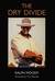 The Dry Divide (Little Britches, #7)