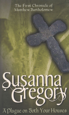 A Plague on Both Your Houses by Susanna Gregory