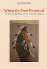 When the Tree Flowered: The Story of Eagle Voice, a Sioux Indian (New Edition)