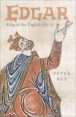 Edgar, King of the English: King of the English 959�75