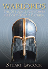 Warlords: The Struggle for Power in Post-Roman Britain