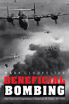 Beneficial Bombing: The Progressive Foundations of American Air Power, 1917-1945