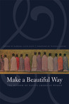 Make a Beautiful Way: The Wisdom of Native American Women