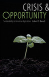 Crisis and Opportunity: Sustainability in American Agriculture