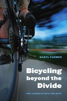 Bicycling beyond the Divide: Two Journeys into the West