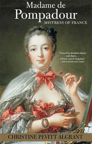 Madame de Pompadour: Mistress of France