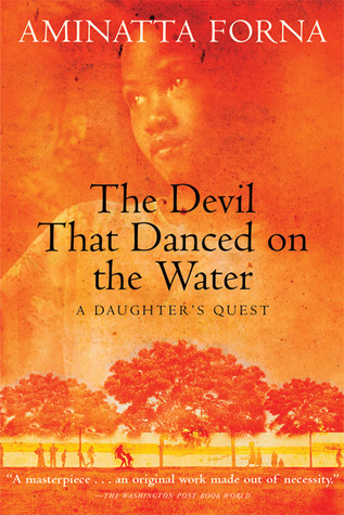 The Devil That Danced on the Water by Aminatta Forna