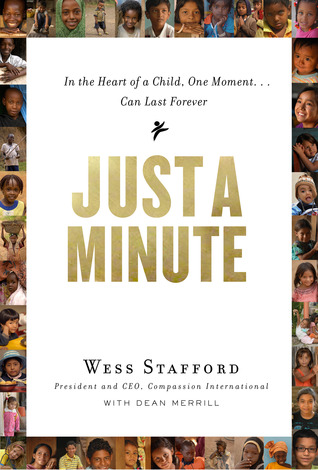 Just a Minute: In the Heart of a Child, One Moment ... Can Last Forever