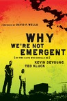 Why We're Not Emergent by Kevin DeYoung