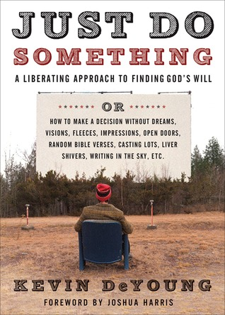 "Book Notes: ""Just Do Something"" by Kevin DeYoung"