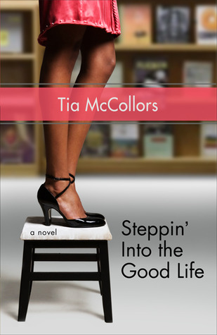 Steppin' Into the Good Life by Tia McCollors