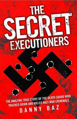 The Secret Executioners by Danny Baz