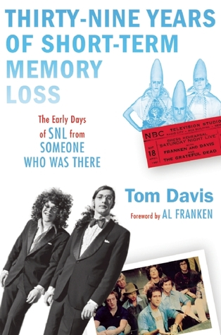 Thirty-Nine Years of Short-Term Memory Loss by Tom Davis