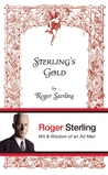 Sterling's Gold: Wit and Wisdom of an Ad Man