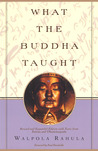 What the Buddha Taught with Texts from Suttas & Dhammapada by Walpola Rahula