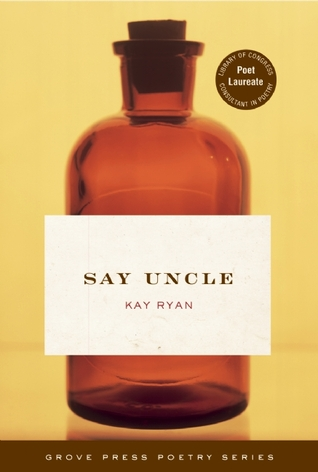 Say Uncle by Kay Ryan