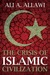 The Crisis of Islamic Civilization