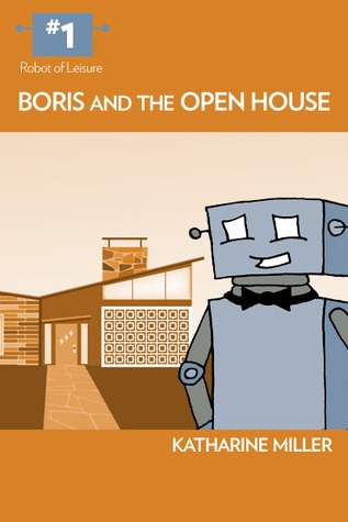 Boris and the Open House by Katharine Miller