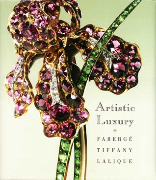 Artistic Luxury: Fabergé, Tiffany, Lalique