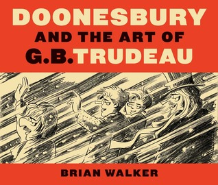 Doonesbury and the Art of G.B. Trudeau