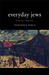 Everyday Jews: Scenes from a Vanished Life