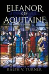 Eleanor of Aquitaine: Queen of France, Queen of England