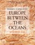 Europe Between the Oceans: 9000 BC-AD 1000